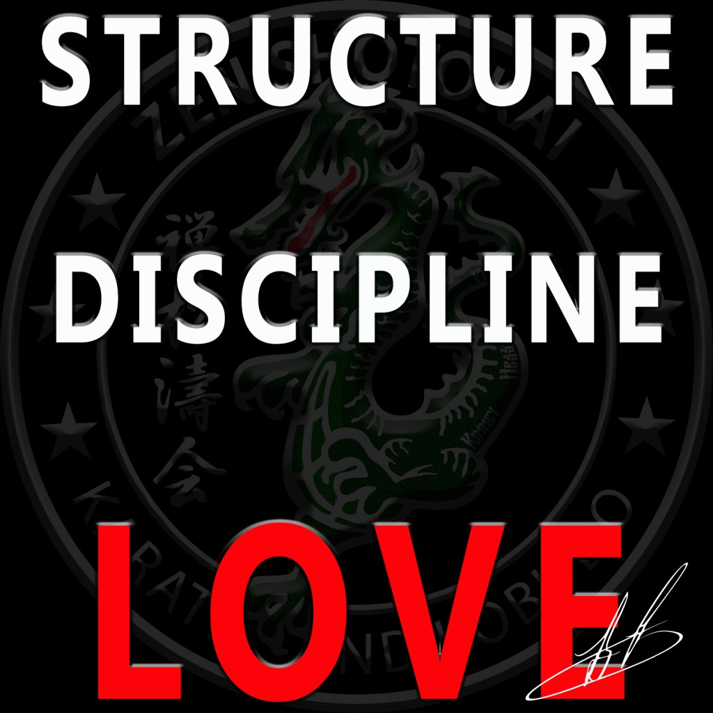 structure, discipline, love